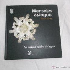 Libros de segunda mano de Ciencias: MENSAJES DEL AGUA, DE MASARU EMOTO, LA BELLEZA OCULTA DEL AGUA, LA LIEBRE DE MARZO. Lote 56560438