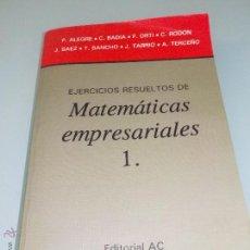 Libros de segunda mano de Ciencias: -EJERCICIOS RESUELTOS DE MATEMÁTICAS EMPRESARIALES 1. - EDITORIAL AC 1993 VARIOS AUTORES. Lote 52444323