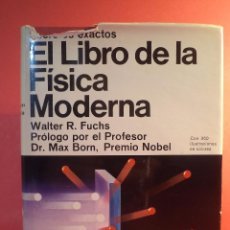 Libros de segunda mano de Ciencias: EL LIBRO DE LA FÍSICA MODERNA. FUCHS, WALTER R. EDICIONES OMEGA, BARCELONA, 1969.. Lote 52444773