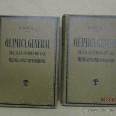 Libros de segunda mano de Ciencias: QUIMICA GENERAL SEGUN LA TEORIA DE LAS VALENCIAS POSITIVAS Y NEGATIVAS POR E. SAZ . Lote 52454373
