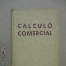 Libros de segunda mano de Ciencias: CÁLCULO COMERCIAL – EDICIONES BRUÑO . Lote 52457544