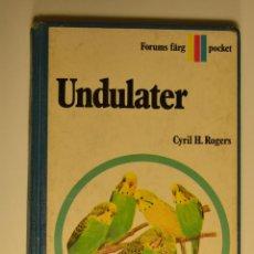 Libros de segunda mano: UNDULATER. LIBRO DE LOS PERIQUITOS. 1969. CYRIL H. ROGERS. Lote 52469180