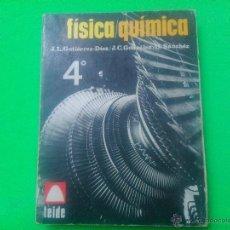 Libros de segunda mano de Ciencias: LIBRO - 'FISICA Y QUÍMICA 4º DE BACHILLERATO', PRIMERA EDICIÓN, AÑO 1970. Lote 52488514
