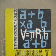 Livres d'occasion: ALGEBRA Y GEOMETRIA 3º CURSO BACHILLERATO - ROMERO MERCADAL 1957. Lote 52522809