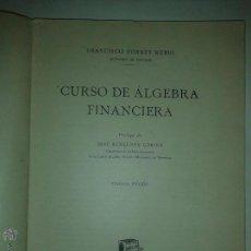 Libros de segunda mano de Ciencias: CURSO DE ÁLGEBRA FINANCIERA 1947 FRANCISCO FORNÉS RUBIO 3º EDICIÓN BOSCH CASA EDITORIAL. Lote 52538406