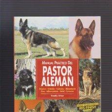 Libros de segunda mano: EL PASTOR ALEMÁN - MANUAL PRÁCTICO - TIMOTHY ORBAN - ED. HISPANO EUROPEA 1997 / ILUSTRADO. Lote 52558525