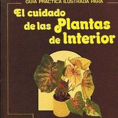 Libros de segunda mano: EL CUIDADO DE LAS PLANTAS DE INTERIOR DAVID LONGMAN . Lote 52573846