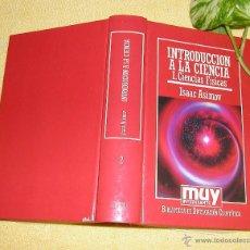 Libros de segunda mano de Ciencias: INTRODUCCIÓN A LA CIENCIA CIENCIAS FÍSICAS POR ISAAC ASIMOV EDICIONES ORBIS 1985 VOLUMEN 1 . Lote 52588333