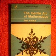 Libros de segunda mano de Ciencias: DAN PEDOE: - THE GENTLE ART OF MATHEMATICS - (LONDON, 1958). Lote 167422980