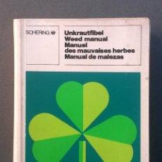 Libros de segunda mano: A066.- UNKRAUTFIBEL - WEED MANUAL - MANUEL DES MAUVAISES HERBES - MANUAL DE MALEZAS.- SCHERING. Lote 52613428