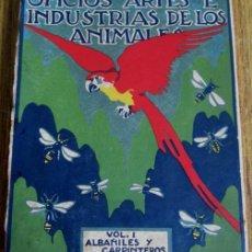 Libros de segunda mano: OFICIOS ARTES E INDUSTRIAS DE LOS ANIMALES - VOL 1- ALBAÑILES Y CARPINTEROS POR JAVIER OLONDRIZ. Lote 52667489