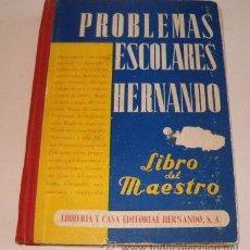 Libros de segunda mano de Ciencias: F. T., A. J. O. PROBLEMAS ESCOLARES HERNANDO. LIBRO DEL MAESTRO. RM72023. . Lote 52691825