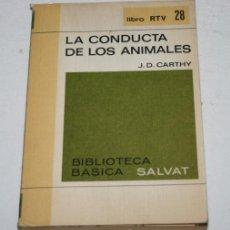 Livres d'occasion: LA CONDUCTA DE LOS ANIMALES, J.D. CARTHY, LIBRO RTV 28, SALVAT ALIANZA 1969. Lote 52791509