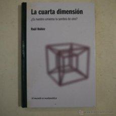 Livres d'occasion: LA CUARTA DIMENSIÓN. ¿ES NUESTRO UNIVERSO LA SOMBRA DE OTRO? - RAÚL IBÁÑEZ - RBA - 2010. Lote 52829692