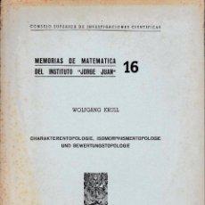 Second hand books of Sciences - MEMORIAS DE MATEMÁTICA DEL INSTITUTO JORGE JUAN Nº16 (W. KRULL, CSIC 1955) SIN USAR JAMÁS - 52833859