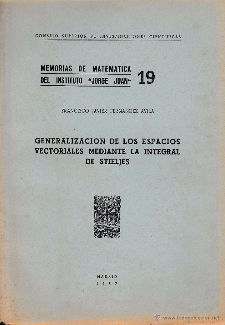 MEMORIAS DE MATEMÁTICA DEL INSTITUTO JORGE JUAN Nº19 (F.J.FERNÁNDEZ, CSIC 1957) SIN USAR JAMÁS (Libros de Segunda Mano - Ciencias, Manuales y Oficios - Física, Química y Matemáticas)
