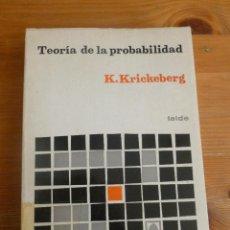 Libros de segunda mano de Ciencias: TEORIA DE LA PROBABILIDAD. K. KRICKEBERG. ED. TEIDE. 1973 235 PAG. Lote 52846981