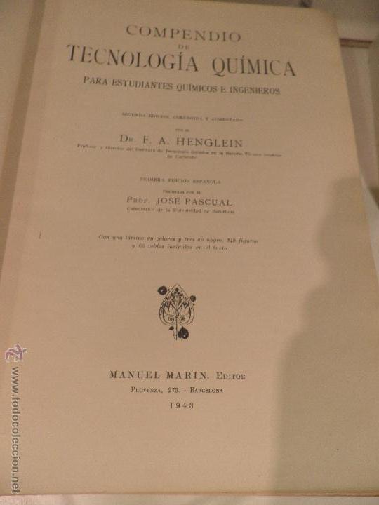Libros de segunda mano de Ciencias: COMPEDIO DE TECNOLOGIA QUIMICA PARA QUIMICOS E INGENIEROS , DR HENGLEIN 1ªEDIC. AÑO 1943 - Foto 10 - 52897390