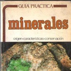 Libros de segunda mano: GUÍA PRÁCTICA DE MINERALES - ORIGEN, CARACTERÍSTICAS, CONSERVACIÓN (DAIMON, 1982). Lote 52911954