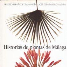 Livres d'occasion: HISTORIAS DE PLANTAS DE MÁLAGA - ERNESTO FERNÁNDEZ SANMARTÍN Y JOSÉ FERNÁNDEZ OYARZABAL - 2001. Lote 98381550