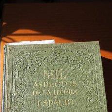 Libros de segunda mano: MIL ASPECTOS DE LA TIERRA Y DEL ESPACIO. INSTITUTO GALLACH. TOMO I LA TIERRA AÑO 1949. Lote 52981070