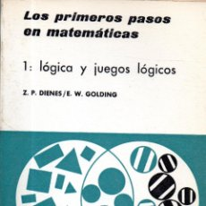 Libros de segunda mano de Ciencias: . LIBRO LOS PRIMEROS PASOS EN MATEMATICA Nº 1 LOGICA Y JUEGOS LOGICOS DE Z.P.DIENES / E.W.. Lote 53063790
