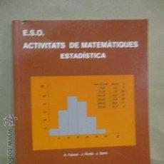 Libros de segunda mano de Ciencias: E.S.O. ACTIVITATS DE MATEMATIQUES ESTADISTICA - 1ª EDICIÓ 1996. Lote 53146065