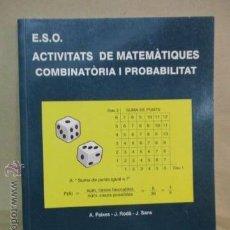 Libros de segunda mano de Ciencias: E.S.O. ACTIVITATS DE MATEMATIQUES COMBINATORIA I PROBABILITAT. Lote 53146088