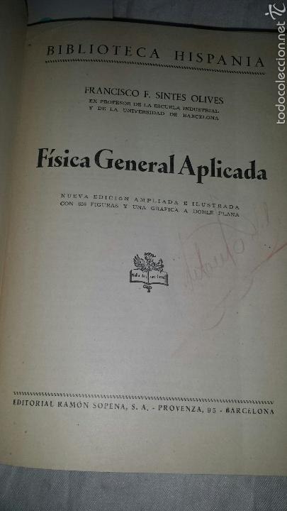 Libros de segunda mano de Ciencias: FISICA GENERAL APLICADA. RAMON SOPENA. FRANCISCO F. SINTES OLIVES 1957 - Foto 7 - 53184134