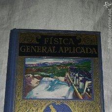 Libros de segunda mano de Ciencias: FISICA GENERAL APLICADA. RAMON SOPENA. FRANCISCO F. SINTES OLIVES 1957. Lote 53184134