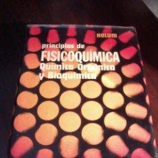 Libros de segunda mano de Ciencias: PRINCIPIOS DE FISICOQUÍMICA QUIMICA ORGÁNICA Y BIOQUÍMICA. JOHN R. HOLUM EST8B2. Lote 53204488