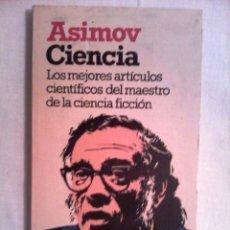 Libros de segunda mano de Ciencias: CIENCIA DE ISAAC ASIMOV, 8 ARTICULOS SELECCIONADOS Y PRESENTADOS POR CARLO FRABETTI. Lote 53237533