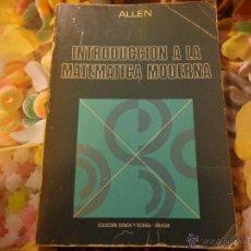 Libros de segunda mano de Ciencias: INTRODUCCIÓN A LA MATEMÁTICA MODERNA. Lote 53246316