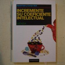 Libros de segunda mano de Ciencias: INCREMENTE SU COEFICIENTE INTELECTUAL - HAROLD GALE Y CAROLYN SKITT - CÍRCULO DE LECTORES - 2006. Lote 53282263