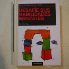 Libros de segunda mano de Ciencias: DESAFÍE SUS HABILIDADES MENTALES - DAVE CHATTEN Y CAROLYN SKITT - CÍRCULO DE LECTORES - 2007. Lote 53282281