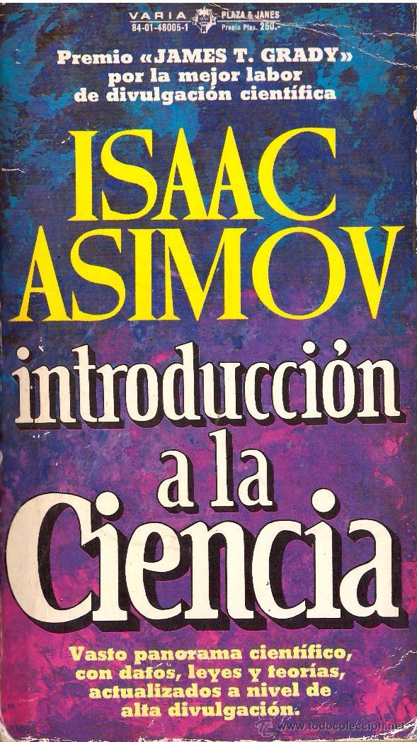 LIBRO INTRODUCCION A LA CIENCIA - ISAAC ASIMOV; VARIA PLAZA & JANES (Libros de Segunda Mano - Ciencias, Manuales y Oficios - Física, Química y Matemáticas)