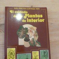 Libros de segunda mano: EL CUIDADO DE LAS PLANTAS DE INTERIOR. BLUME JARDINERIA. 1990 196 PP. Lote 53305141
