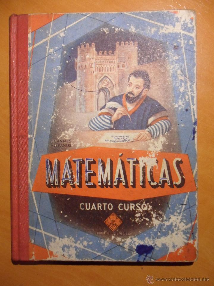 MATEMATICAS. CUARTO CURSO. POR EDELVIVES. EDITORIAL LUIS VIVES, ZARAGOZA, 1958. TAPA DURA. CON SEÑAL (Libros de Segunda Mano - Ciencias, Manuales y Oficios - Física, Química y Matemáticas)