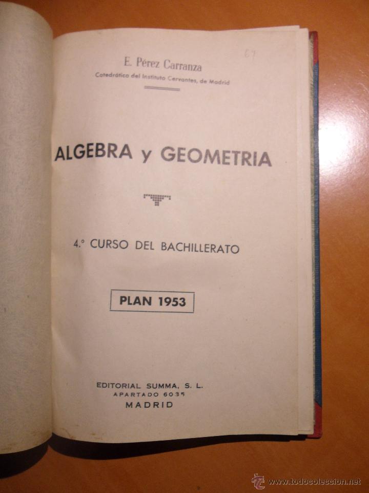 Libros de segunda mano de Ciencias: ALGEBRA Y GEOMETRIA. 4º CURSO DE BACHILLERATO. E. PEREZ CARRANZA. PLAN 1953. EDITORIAL SUMMA, MADRID - Foto 2 - 53339308