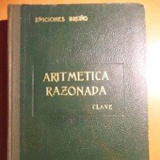 Libros de segunda mano de Ciencias: ARITMETICA RAZONADA. CLAVE. EDICIONES BRUÑO. 1952. TRATADO TEORICO-PRACTICO DE ARITMETICA RAZONADA. . Lote 53340179