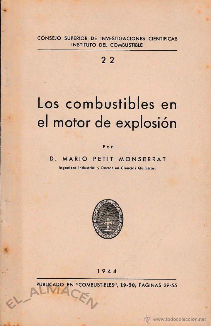 LOS COMBUSTIBLES EN EL MOTOR DE EXPLOSIÓN (M. PETIT, 1944) SIN USAR JAMÁS (Libros de Segunda Mano - Ciencias, Manuales y Oficios - Física, Química y Matemáticas)