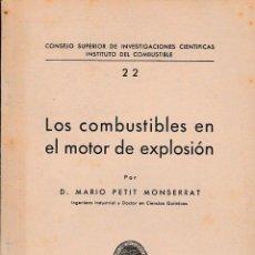 Libros de segunda mano de Ciencias: LOS COMBUSTIBLES EN EL MOTOR DE EXPLOSIÓN (M. PETIT, 1944) SIN USAR JAMÁS. Lote 53391635