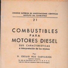 Libros de segunda mano de Ciencias: COMBUSTIBLES PARA MOTORES DIESEL (C. RUIZ, 1944) SIN USAR JAMÁS.. Lote 53391779