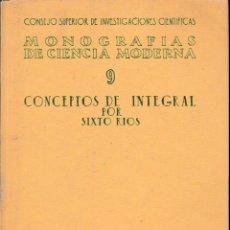 Libri di seconda mano: CONCEPTOS DE INTEGRAL (SIXTO RIOS, 1946) SIN USAR JAMÁS. Lote 120172431
