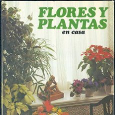 Libros de segunda mano: FLORES Y PLANTAS EN CASA, POR VIOLET STEVENSON. EDITORIAL HMB, BARCELONA, 1978, 125 PÁGINAS. Lote 53416838