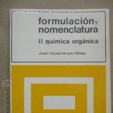Libros de segunda mano de Ciencias: FORMULACION Y NOMENCLATURA. II QUIMICA ORGANICA. CUADRENYS OBEA. 1975. 100PAG . Lote 53470149