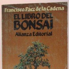 Libros de segunda mano: EL LIBRO DEL BONSAI - FRANCISCO PÁEZ DE LA CADENA - (1992). Lote 53592615