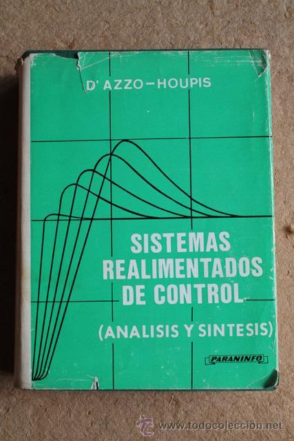 SISTEMAS REALIMENTADOS DE CONTROL. (ANÁLISIS Y SÍNTESIS). SEGUNDA EDICIÓN. D'AZZO (JOHN) (Libros de Segunda Mano - Ciencias, Manuales y Oficios - Física, Química y Matemáticas)