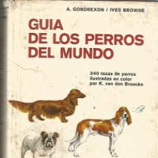 Libros de segunda mano: GUIA DE LOS PERROS DEL MUNDO. EDICIONES OMEGA. 1975. NUMEROSAS ILUSTRACIONES.. Lote 53664835