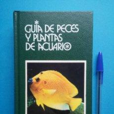 Libros de segunda mano: GUIA DE PECES Y PLANTAS DE ACUARIO, GRIJALBO,1979. Lote 53722627